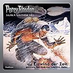 Eiswind der Zeit (Perry Rhodan Silber Edition 101) | H.G. Ewers,Clark Darlton,H.G. Francis,Hans Kneifel,Kurt Mahr