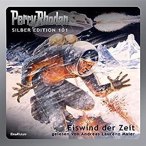 Eiswind der Zeit (Perry Rhodan Silber Edition 101) Hörbuch