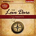 The Love Dare for Parents Audiobook by Stephen Kendrick, Alex Kendrick, Lawrence Kimbrough Narrated by Adam Verner