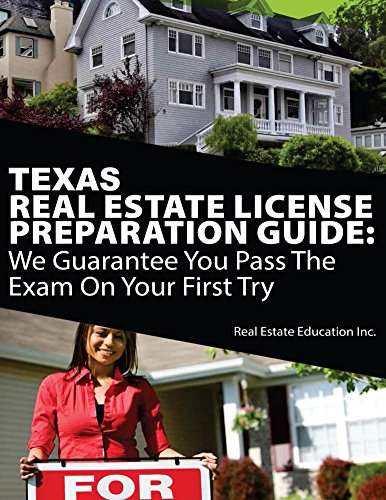 Texas Real Estate License Preparation Guide: We Guarantee You Pass The Exam On Your First Try