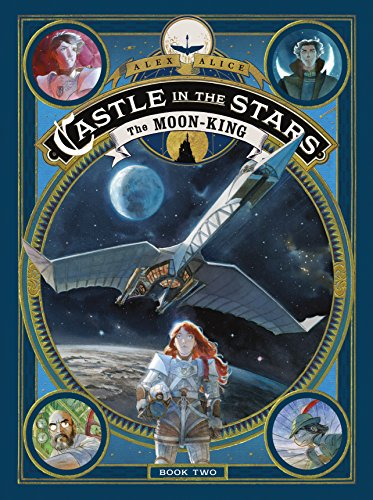 Castle in the Stars: The Moon-King by First Second