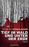 Tief im Wald und unter der Erde: Thriller