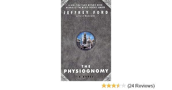 The Physiognomy Jeffrey Ford 9780380793327 Amazon Books