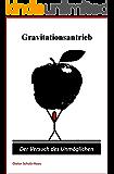 Gravitationsantrieb: Der Versuch des Unmöglichen