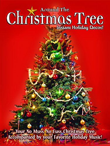 Around the Christmas Tree: Instant Holiday Decor - Your No Muss, No Fuss Christmas Tree - Music Holiday Decor