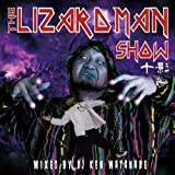 THE LIZARD MAN SHOW mixed by DJ KEN WATANABE