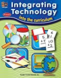 Integrating Technology into the Curriculum, Teacher Created Resources Staff, 0743938283