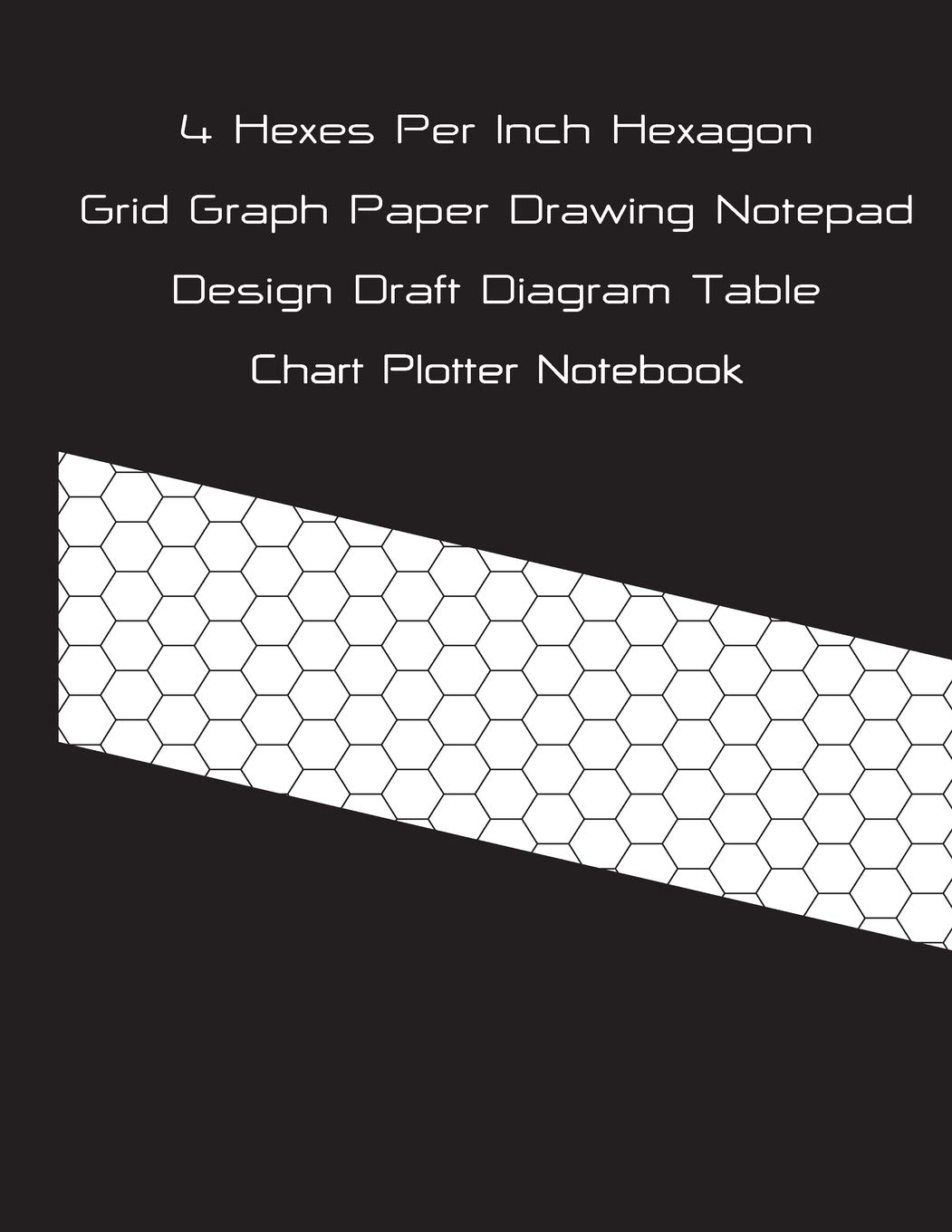 4 Hexes Per Inch Hexagon Grid Graph Paper Drawing Notepad Design Draft Diagram Table Chart Plotter Notebook: Bullet Journal Stencil Planner Figure ... Architects Designer Artists & Contractors: Amazon.es: Sk, Ks: Libros