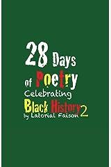 28 Days of Poetry Celebrating Black History: Volume 2 Kindle Edition
