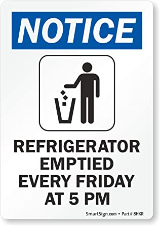 Notice: Refrigerator Emptied Every Friday At 5 Pm (with