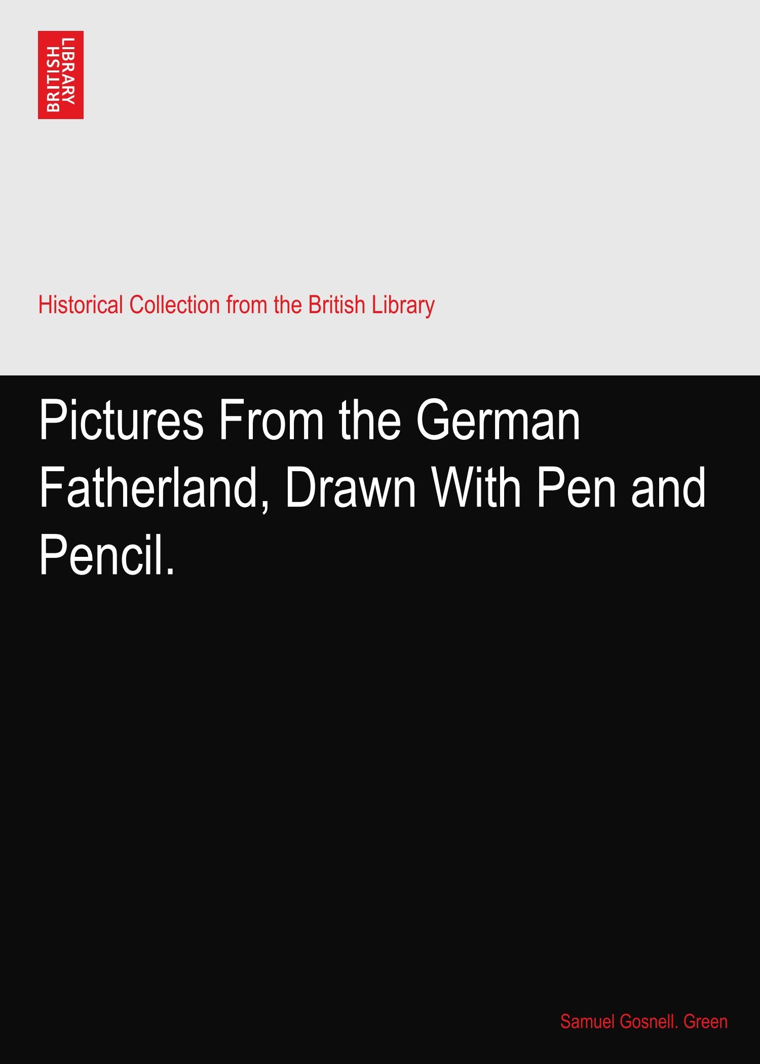Download Pictures From the German Fatherland, Drawn With Pen and Pencil. ebook
