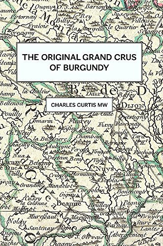 Burgundy Cote (The Original Grands Crus of Burgundy)