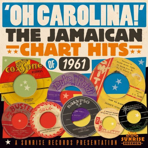 Oh Chart (Oh! Carolina - The Jamaican Chart Hits Of 1961 by Various Artists)