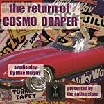 The Return of Cosmo Draper | Mike Murphy