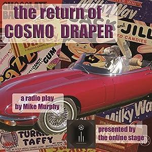 The Return of Cosmo Draper Performance
