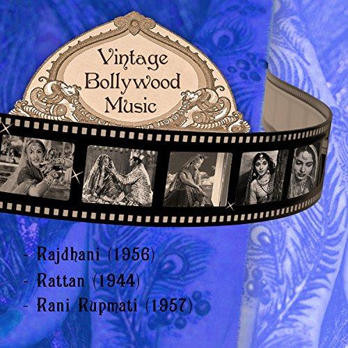 Rattan Vintage (Vintage Bollywood Music: Rajdhani (1956), Rattan (1944), Rani Rupmati (1957))
