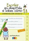 Escribir es divertido si sabes como. Cuaderno 1A / Editorial GEU / 1º Primaria / Mejora la composición escrita / Recomendado como repaso