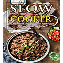 Slow Cooker Recipes Cookbook: The Absolute Best Slow Cooker Smart Points Recipes For Rapid Healthy Weight Loss