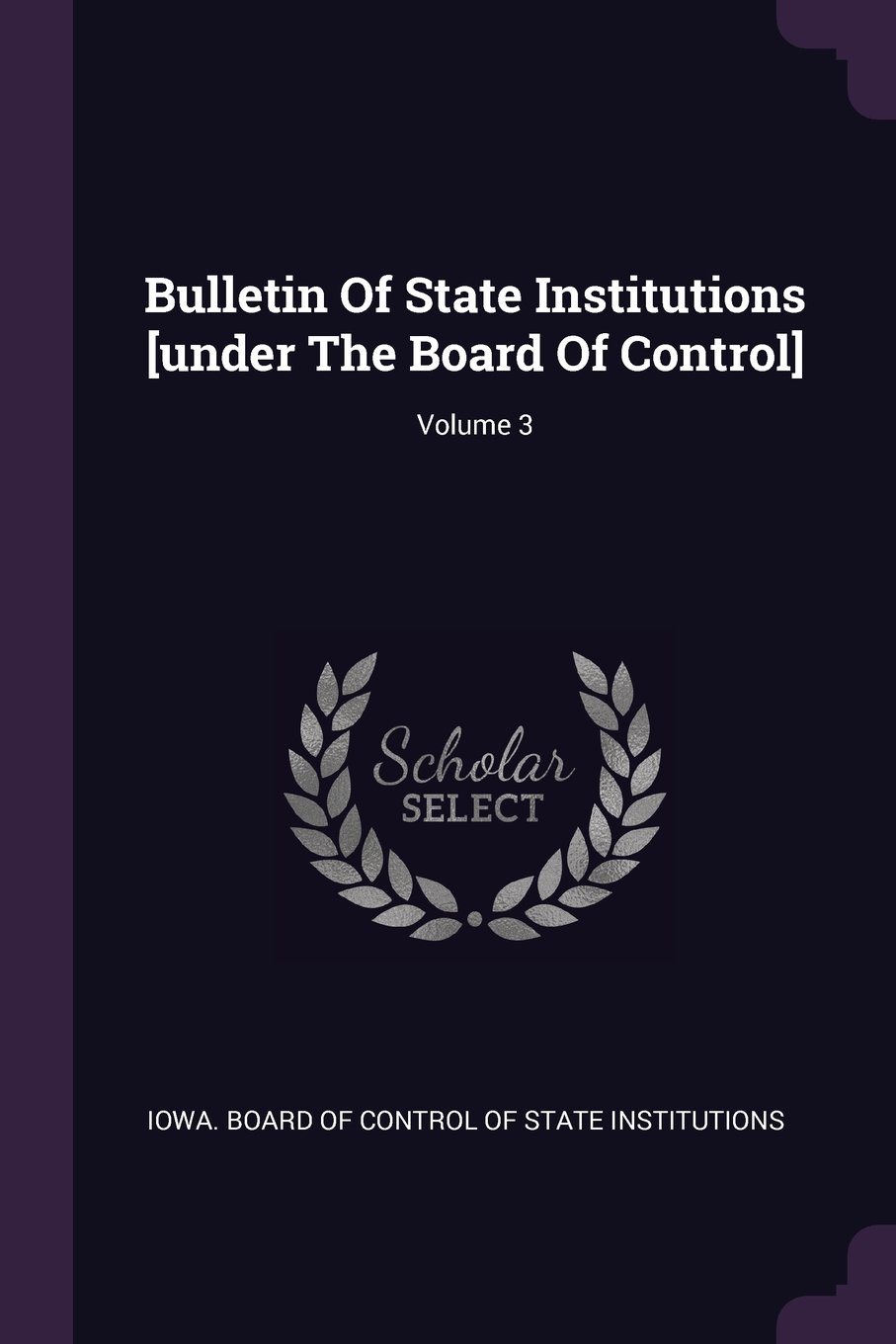 Download Bulletin Of State Institutions [under The Board Of Control]; Volume 3 pdf epub