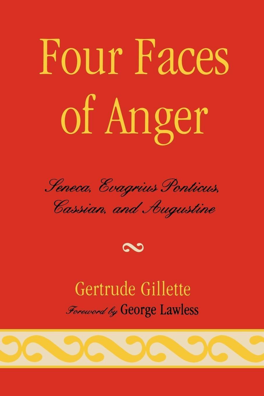 Four Faces of Anger: Seneca, Evagrius Ponticus, Cassian, and Augustine pdf