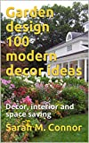 Garden design  100 modern decor ideas: Decor, interior and space saving