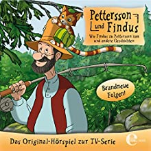 Wie Findus zu Pettersson kam und andere Geschichten (Pettersson und Findus) Hörbuch von Sven Nordqvist Gesprochen von: div.