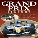 Grand Prix Century, Christopher Hilton, 1844259838