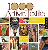 img - for 1,000 Artisan Textiles: Contemporary Fiber Art, Quilts, and Wearables book / textbook / text book