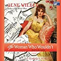 The Woman Who Wouldn't Audiobook by Gene Wilder Narrated by Gene Wilder