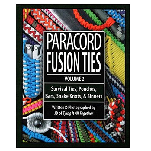 Paracord Fusion Ties Volume II Book (Paracord Fusion Ties Volume 2)