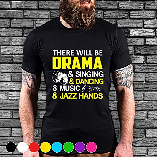 - Singing There Will Drama Singing Dancing Theater and jazz hands T Shirt Long Sleeve Sweatshirt Hoodie Youth