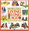 The Usborne Book of Living Long Ago: Everyday life through the Ages (Explainers Series)