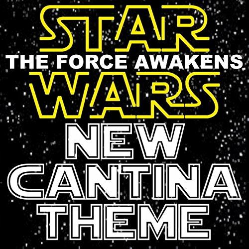 New Cantina Music Theme (From Star Wars The Force Awakens Watering Hole) (The Force Theme)