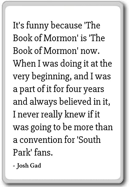 Amazon It's Funny Because 'The Book Of Mormon' Is 'The Bo Amazing Book Of Mormon Quotes
