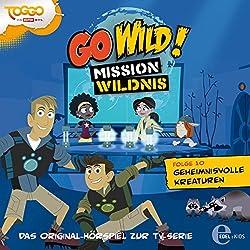 Geheimnisvolle Kreaturen (Go Wild - Mission Wildnis 10)