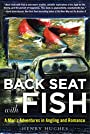 Back Seat with Fish: A Man's Adventures in Angling and Romance