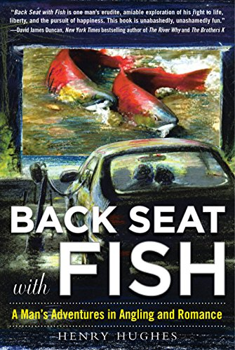 Back Seat with Fish: A Man's Adventures in Angling and Romance (Eel Tail)