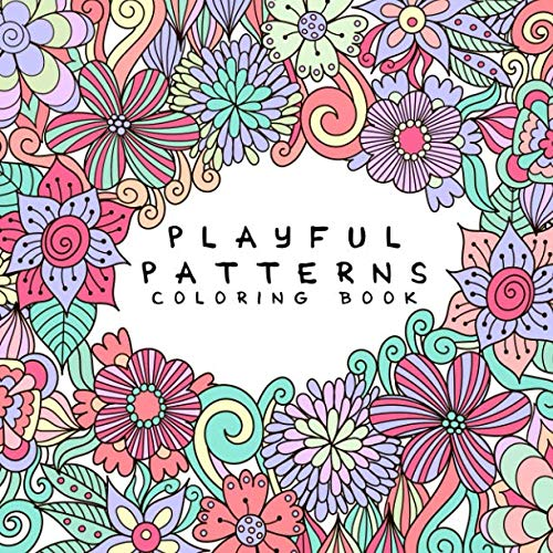 - Playful Patterns Coloring Book: For Kids Ages 6-8, 9-12 (Coloring Books for Kids)