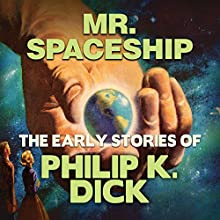 Mr. Spaceship Audiobook by Philip K. Dick Narrated by Chris Lutkin