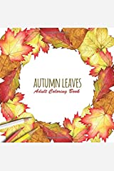 Autumn Leaves: Adult Coloring Book (Volume 3) Paperback