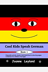 Cool Kids Speak German - Book 1: Enjoyable activity sheets, word searches & colouring pages in German for children of all ages (German Edition) Paperback