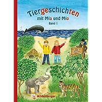 Tiergeschichten mit Mia und Mio - Band 1: Überarbeitete Ausgabe, gestalterisch an die Neuausgabe der Silbenfibel angepasst. Inhaltlich identisch mit der Erstausgabe.