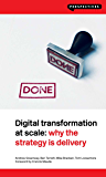 Digital Transformation at Scale: Why the Strategy Is Delivery: Why the Strategy Is Delivery (Perspectives) (English Edition)