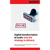 Digital Transformation at Scale: Why the Strategy Is Delivery (Perspectives) (English Edition)