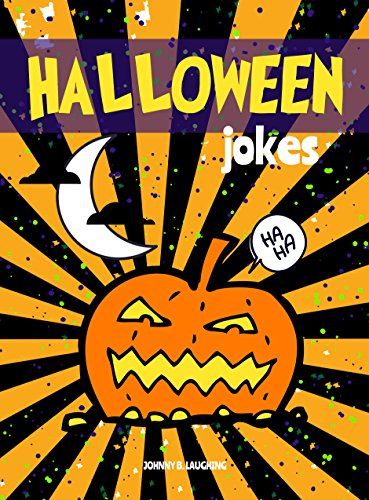 Halloween Jokes: Funny Halloween Jokes and Riddles for Kids (Halloween Series Book