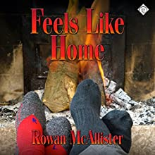 Feels Like Home | Livre audio Auteur(s) : Rowan McAllister Narrateur(s) : Michael Stellman