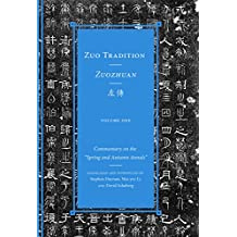 "Zuo Tradition / Zuozhuan: Commentary on the ""Spring and Autumn Annals"" Volume 1 (Classics of Chinese Thought)"