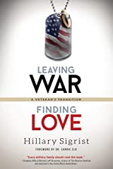 Leaving War, Finding Love: A Veteran's Transition Paperback