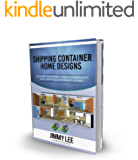 Designs and Floor Plans For Shipping Container Homes: A Book Filled with Designs and Floor Plans for Container Home Construction