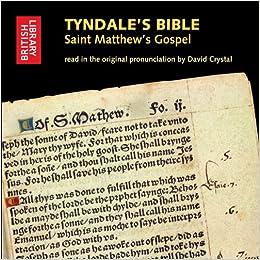 Amazon Com Tyndale S Bible Saint Matthew S Gospel Read In The Original Pronunciation By David Crystal 9780712351270 British Library The Books
